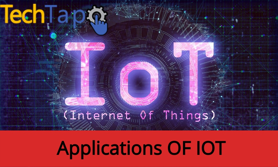 All About IOT and Its Applications