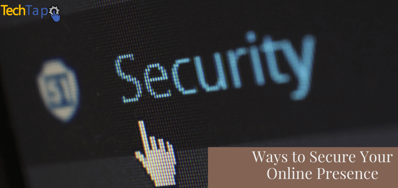 Ways to Secure Your Online Presence