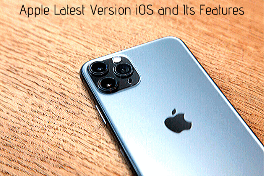 Apple Latest Version iOS and Its Features