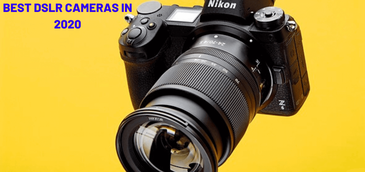 Best DSLR Cameras You Can Buy in 2020