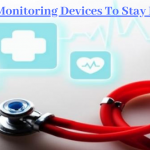 Best Health Monitoring Devices To Stay Fit And Healthy