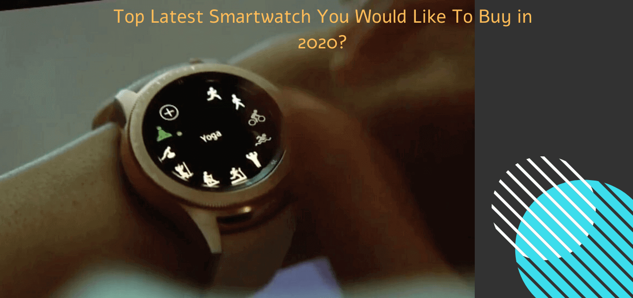 Latest Smartwatch 2020